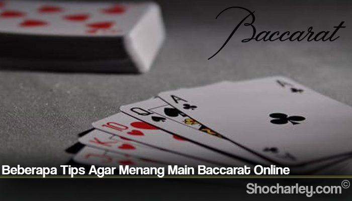 Beberapa Tips Agar Menang Main Baccarat Online