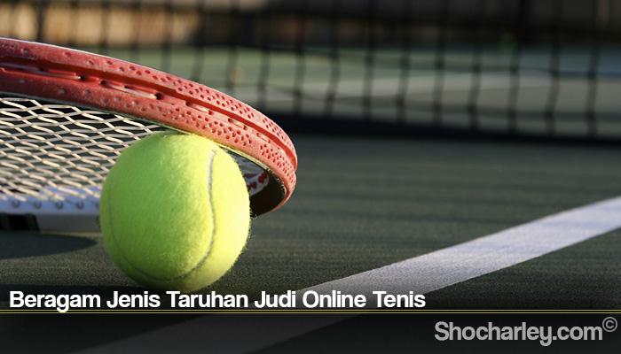 Beragam Jenis Taruhan Judi Online Tenis