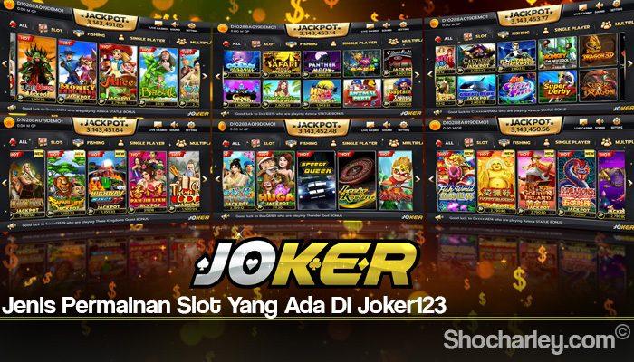 Jenis Permainan Slot Yang Ada Di Joker123