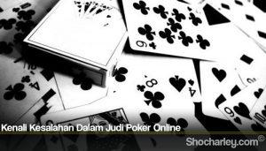 Kenali Kesalahan Dalam Judi Poker Online
