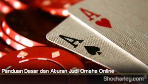 Panduan Dasar dan Aturan Judi Omaha Online