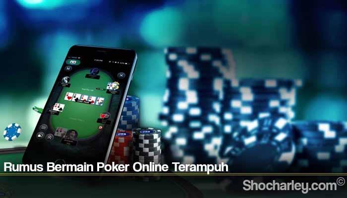 Rumus Bermain Poker Online Terampuh