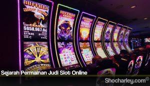 Sejarah Permainan Judi Slot Online