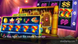 Ciri Khas Agen Judi Slot Joker88 Terpercaya